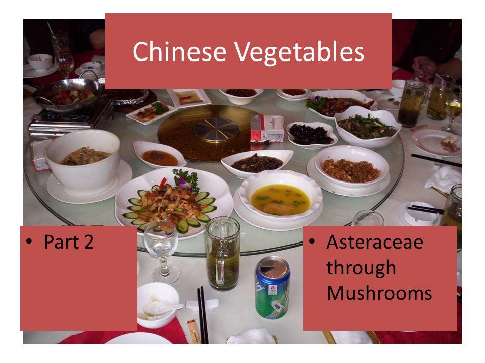 Chinese Vegetables Part 2 Asteraceae through Mushrooms