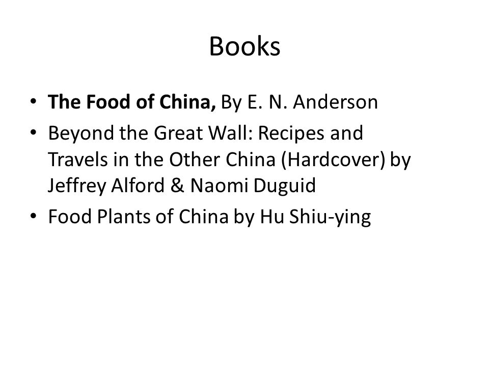 Books The Food of China, By E. N. Anderson Beyond the Great Wall: Recipes and Travels in the Other China (Hardcover) by Jeffrey Alford & Naomi Duguid