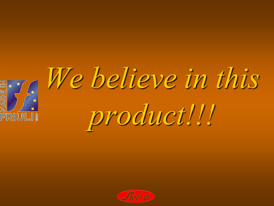 We believe in this product!!!