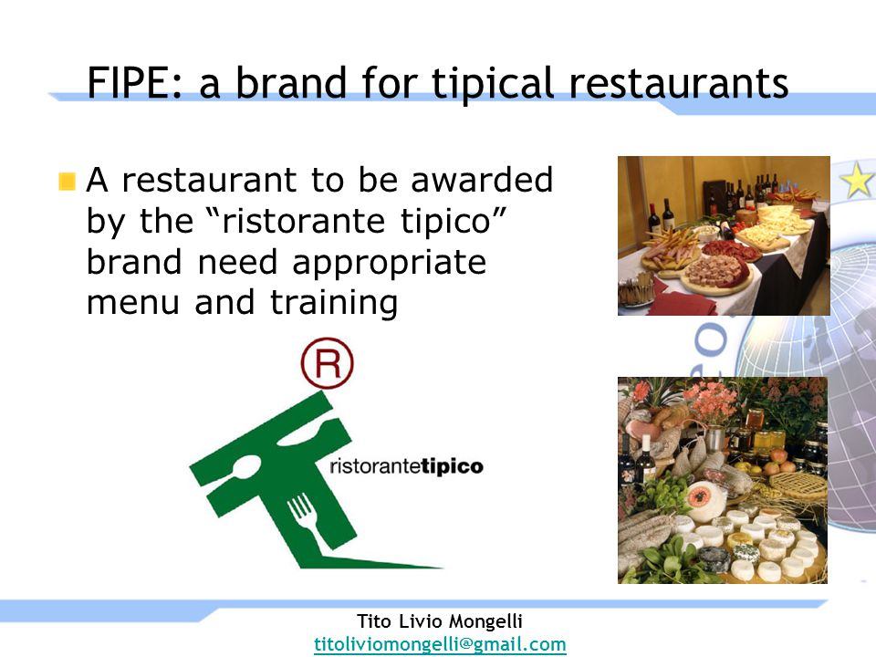A restaurant to be awarded by the ristorante tipico brand need appropriate menu and training FIPE: a brand for tipical restaurants Tito Livio Mongelli titoliviomongelli@gmail.com