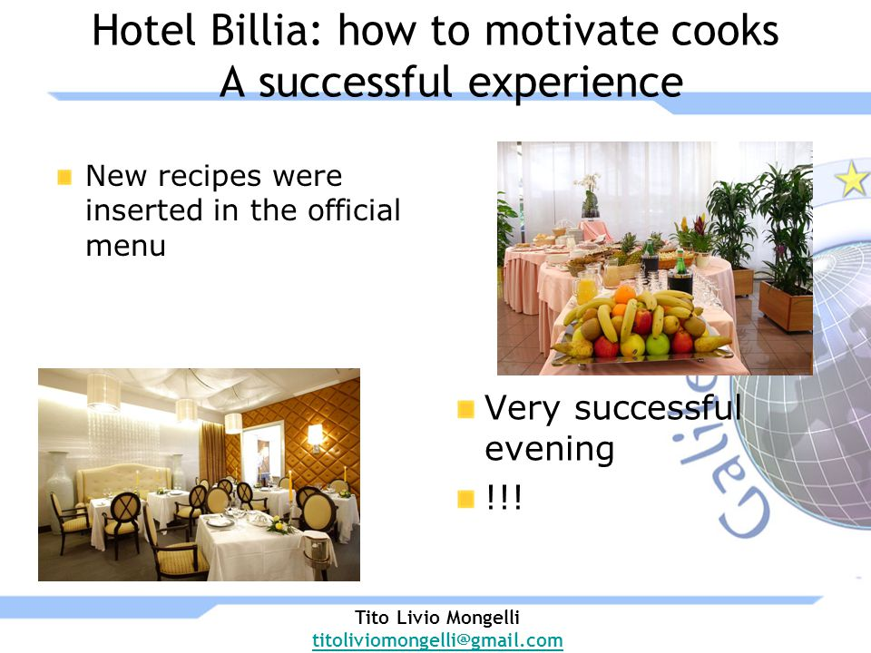 Hotel Billia: how to motivate cooks A successful experience New recipes were inserted in the official menu Very successful evening !!.