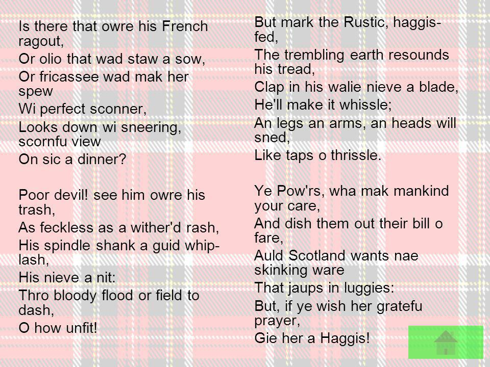 Address to a Haggis Fair fa your honest, sonsie face, Great chieftain o the puddin -race.
