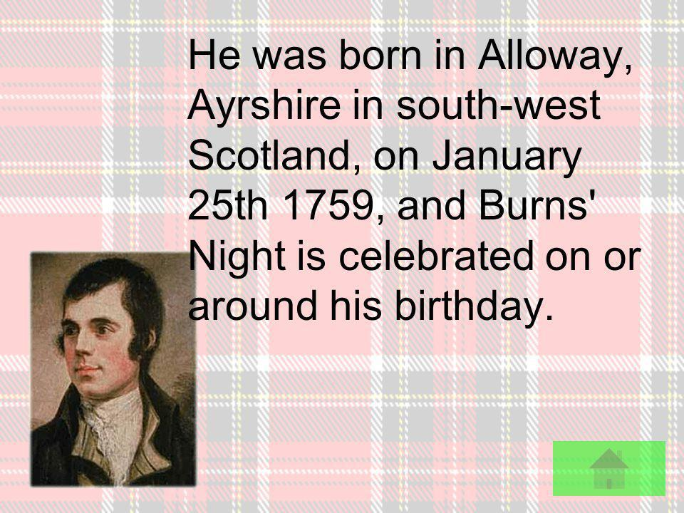 Robert Burns Robert Burns is Scotland s most well-known and best loved poet: even south of the Border, most people can quote the odd line of Burns poetry : Wee sleekit, cowrin tim rous beastie...... and of course there s Auld lang Syne, which everybody thinks they know and nobody actually does.