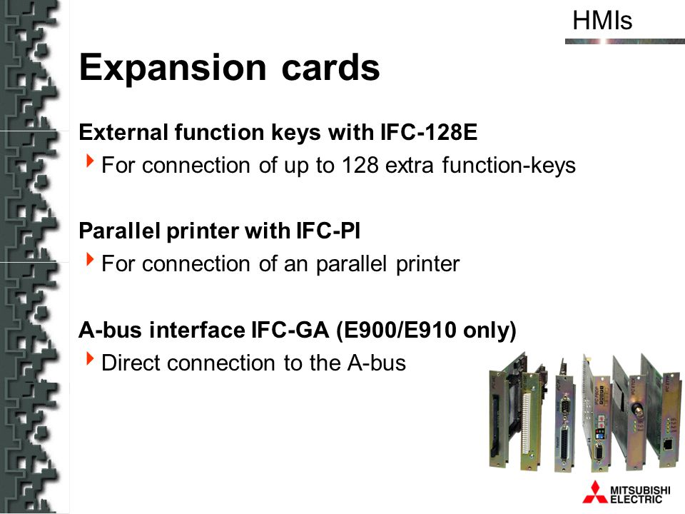 HMIs Expansion cards External function keys with IFC-128E For connection of up to 128 extra function-keys Parallel printer with IFC-PI For connection