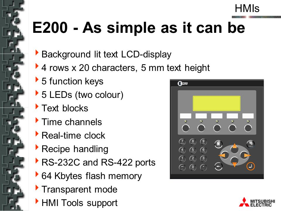 HMIshttp://www.mitsubishi.co.uk/automationhttp://www.e-terminals.com Support at the web Downloadable: Latest versions of software s Demo Projects Product news Drivers Manuals Manufacturer´s declarations Upcoming features Application examples FAQ