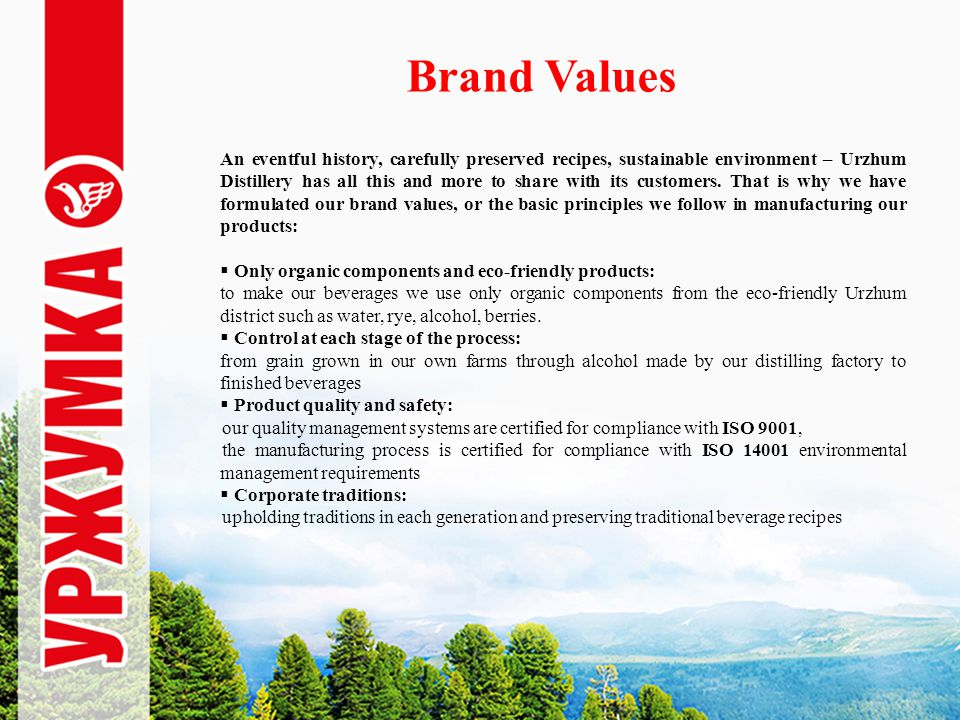 Brand Values An eventful history, carefully preserved recipes, sustainable environment – Urzhum Distillery has all this and more to share with its customers.