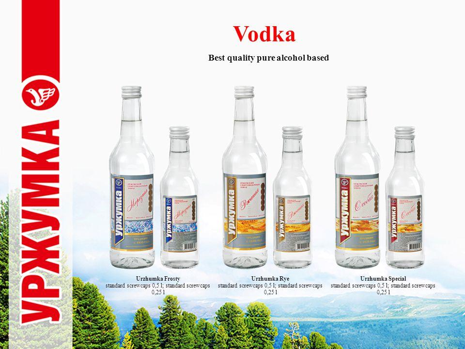 Vodka Urzhumka Frosty standard screwcaps 0,5 l; standard screwcaps 0,25 l Urzhumka Rye standard screwcaps 0,5 l; standard screwcaps 0,25 l Urzhumka Special standard screwcaps 0,5 l; standard screwcaps 0,25 l Best quality pure alcohol based
