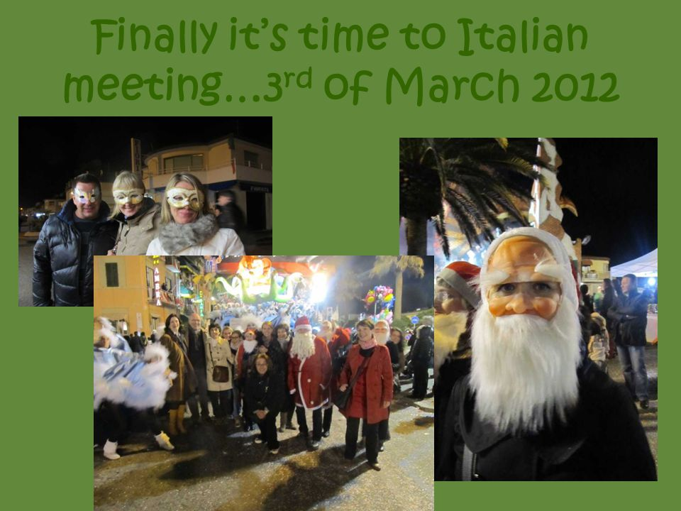 Finally its time to Italian meeting…3 rd of March 2012