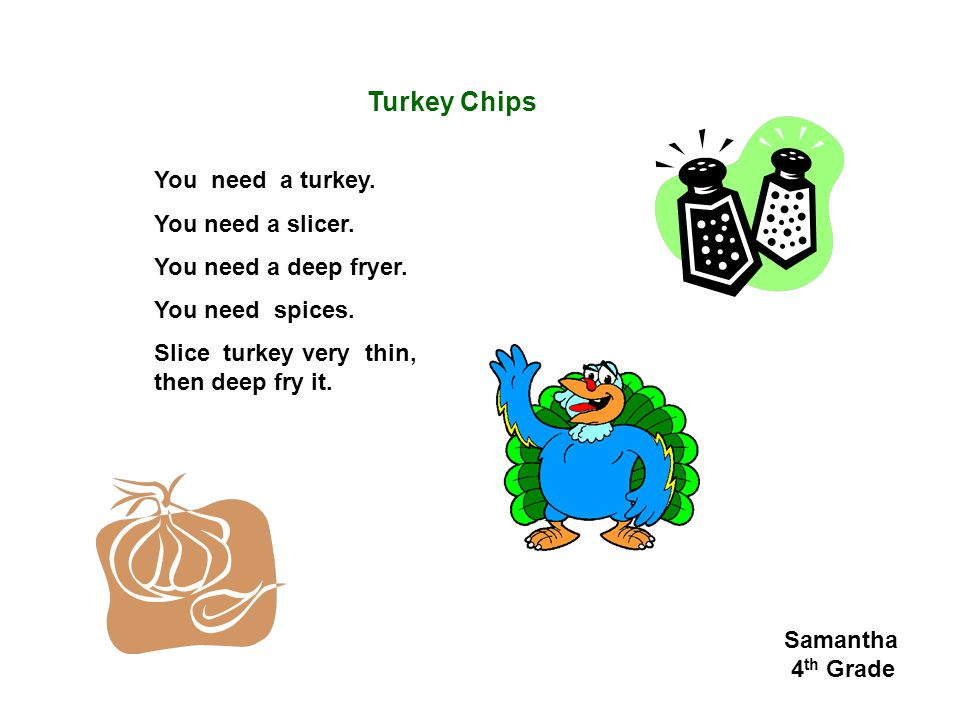 Turkey Chips You need a turkey. You need a slicer.