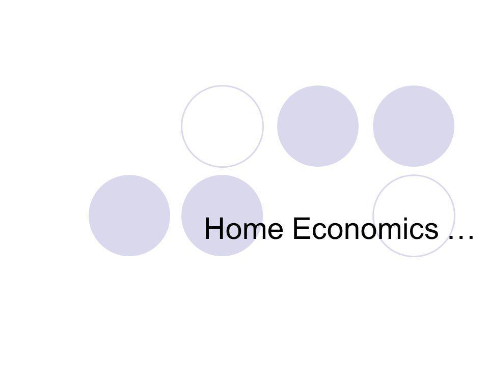 Home Economics …