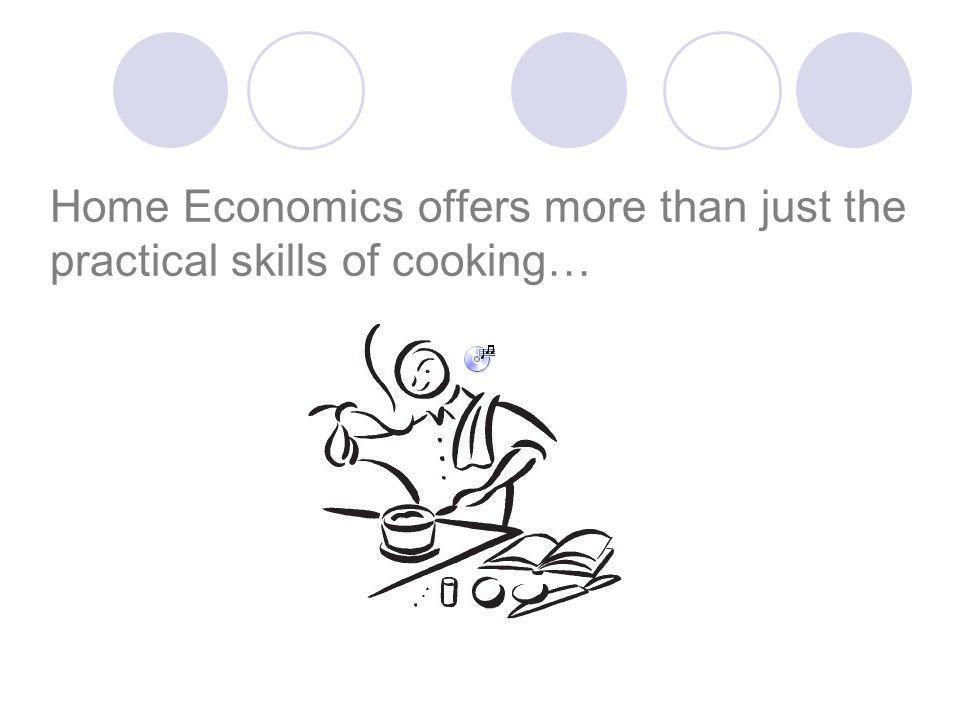 Home Economics offers more than just the practical skills of cooking…