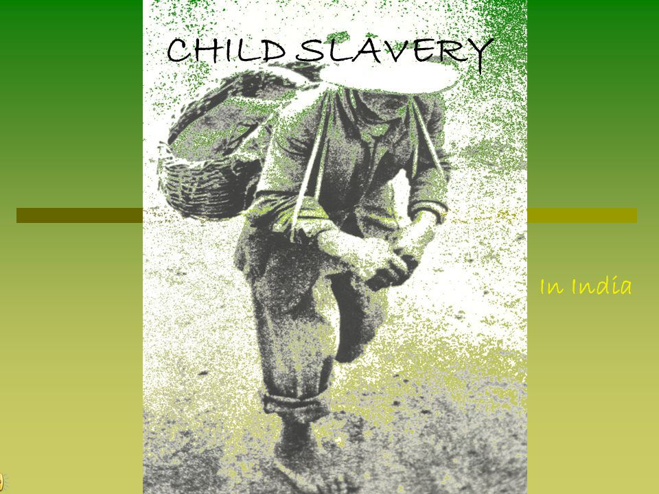 CHILD SLAVERY In India
