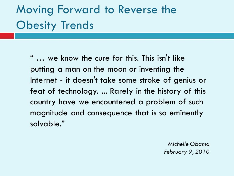 Moving Forward to Reverse the Obesity Trends … we know the cure for this.