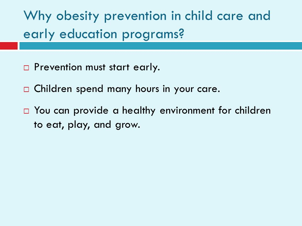 Why obesity prevention in child care and early education programs.