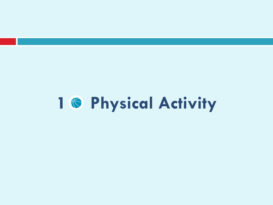 1 Physical Activity