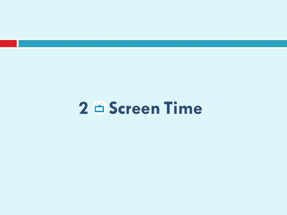 2 Screen Time