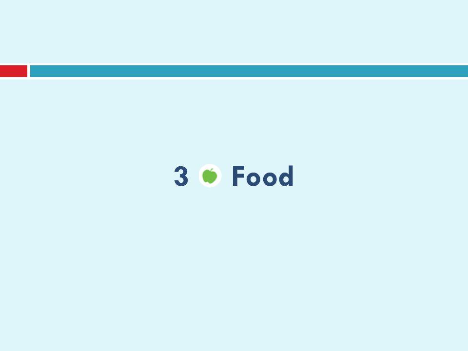 3 Food