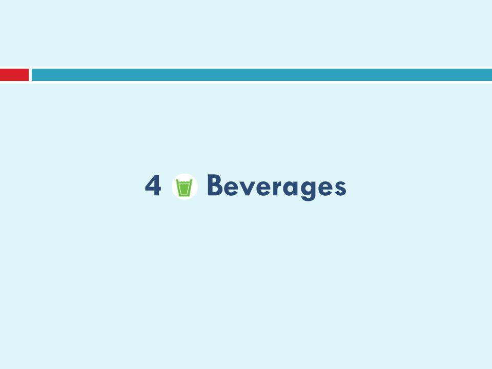4 Beverages