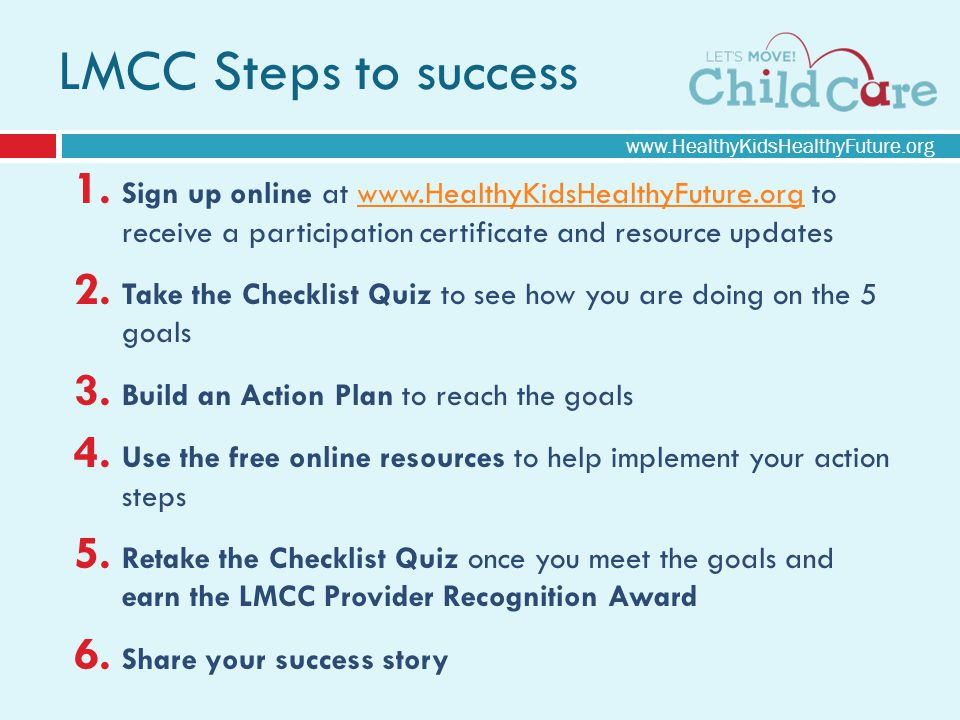 www.HealthyKidsHealthyFuture.org 1. Sign up online at www.HealthyKidsHealthyFuture.org to receive a participation certificate and resource updateswww.