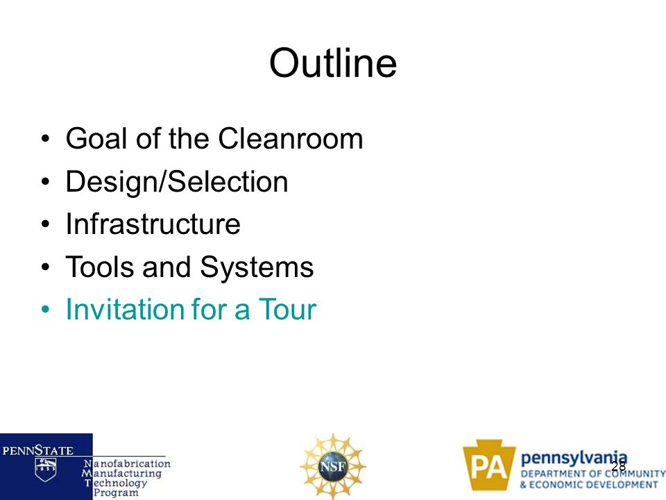 28 Outline Goal of the Cleanroom Design/Selection Infrastructure Tools and Systems Invitation for a Tour