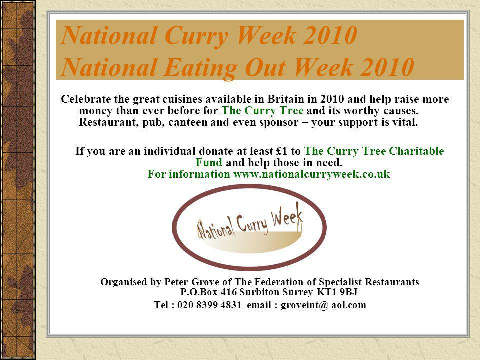 National Curry Week 2010 National Eating Out Week 2010 Celebrate the great cuisines available in Britain in 2010 and help raise more money than ever b