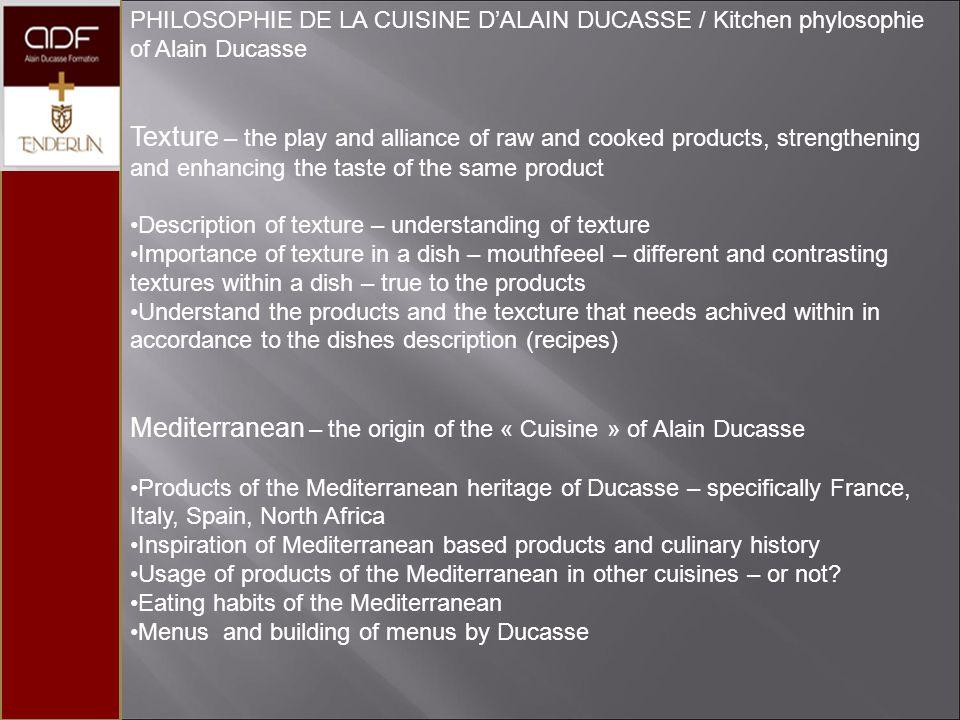 PHILOSOPHIE DE LA CUISINE DALAIN DUCASSE / Kitchen phylosophie of Alain Ducasse Texture – the play and alliance of raw and cooked products, strengthen