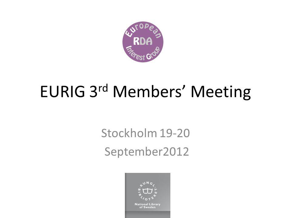 EURIG 3 rd Members Meeting Stockholm 19-20 September2012