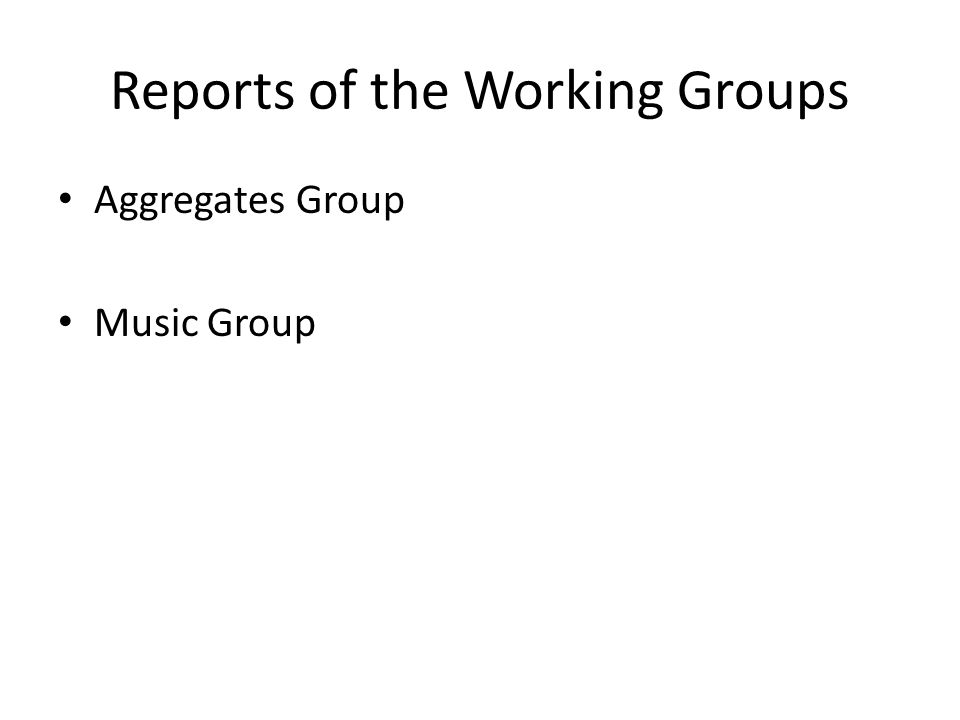 Reports of the Working Groups Aggregates Group Music Group
