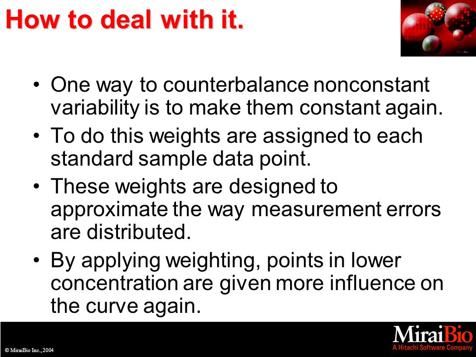 © MiraiBio Inc., 2003© MiraiBio Inc., 2004 How to deal with it.