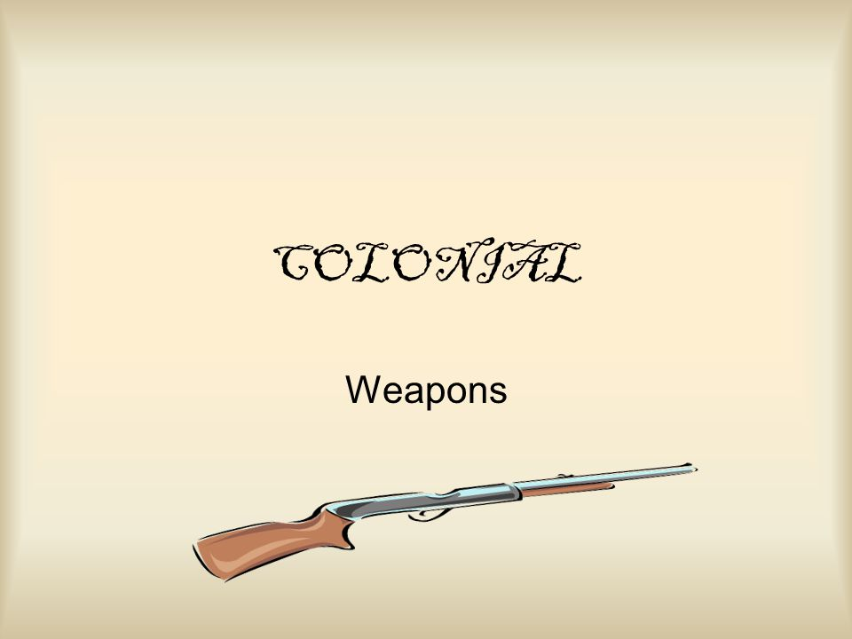COLONIAL Weapons