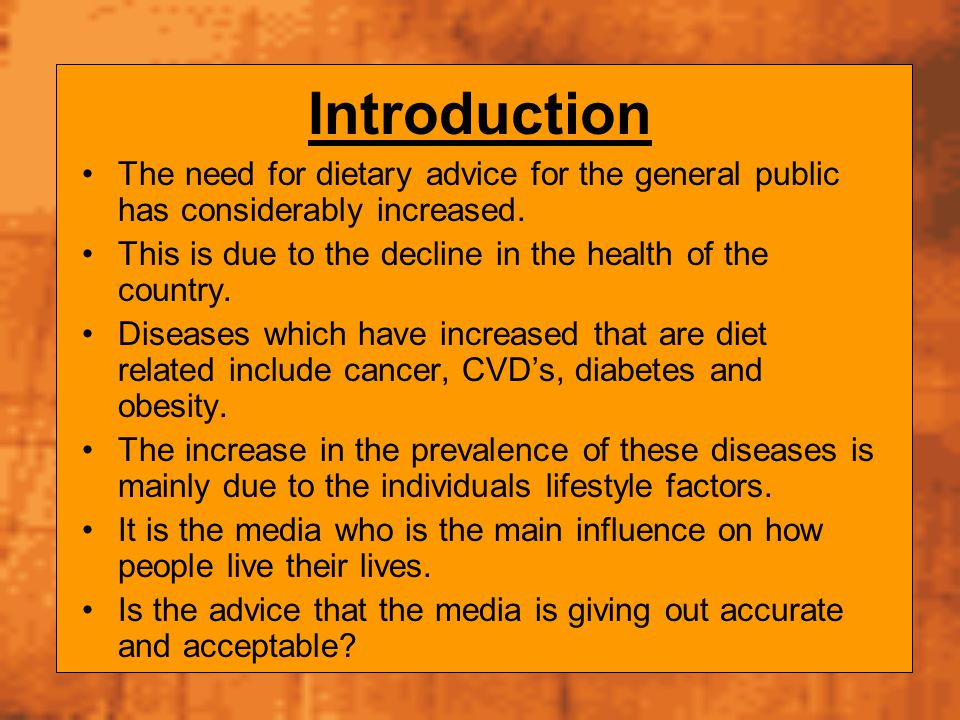 Introduction The need for dietary advice for the general public has considerably increased. This is due to the decline in the health of the country. D
