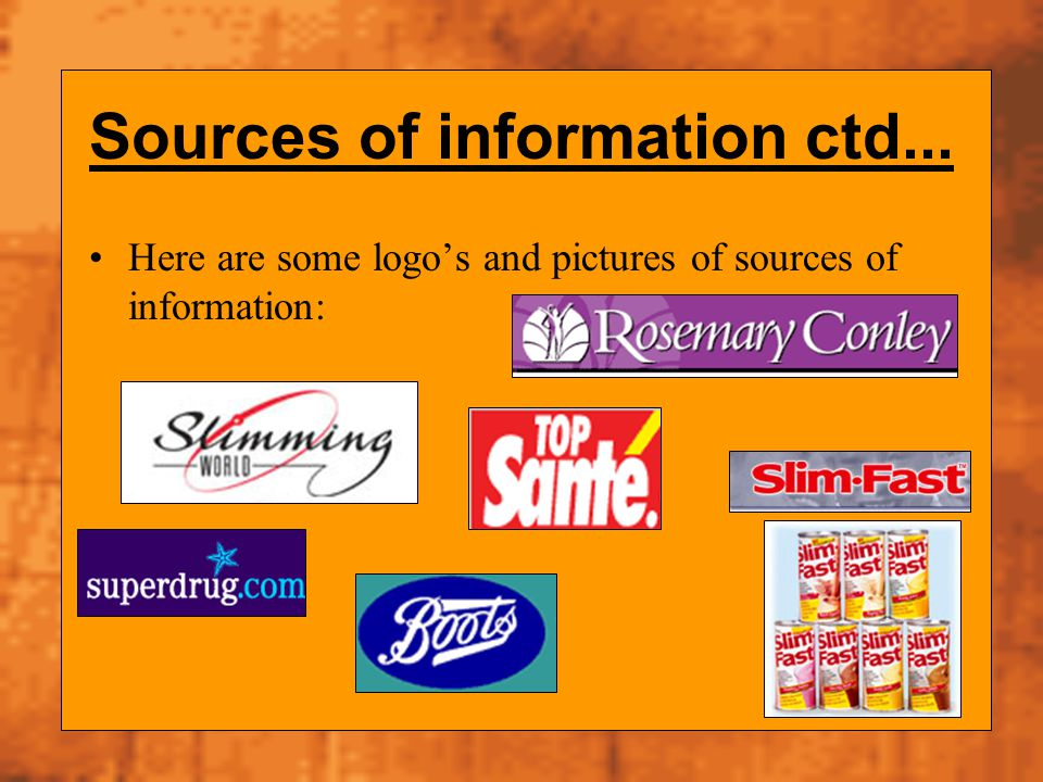 Sources of information ctd... Here are some logos and pictures of sources of information: