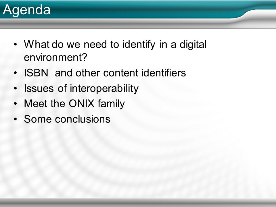 Agenda What do we need to identify in a digital environment.