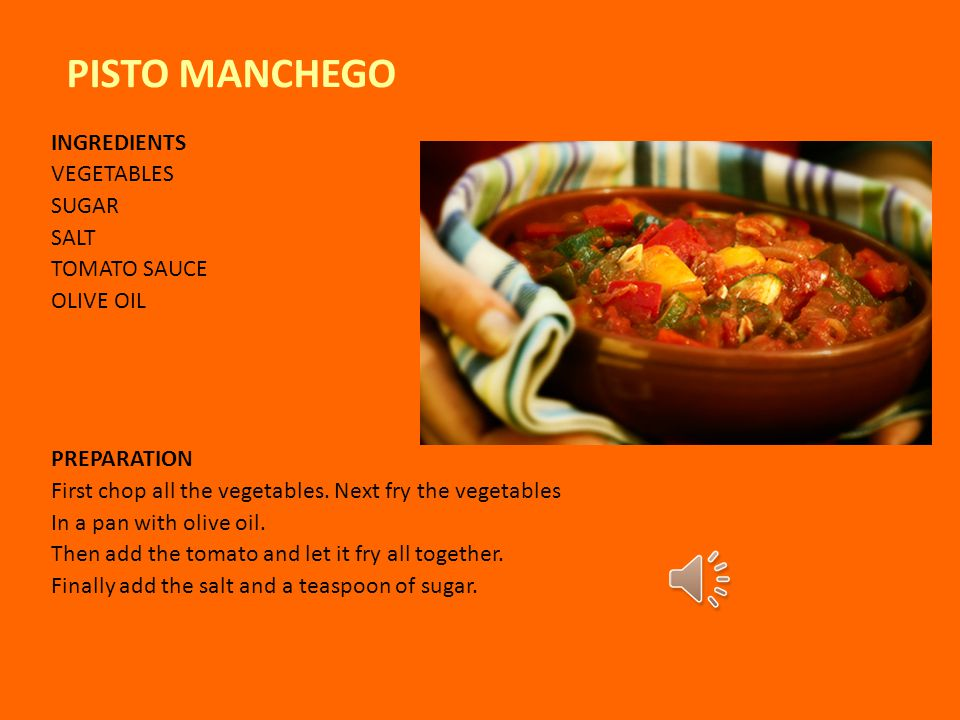 PISTO MANCHEGO INGREDIENTS VEGETABLES SUGAR SALT TOMATO SAUCE OLIVE OIL PREPARATION First chop all the vegetables.