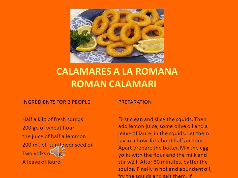 CALAMARES A LA ROMANA ROMAN CALAMARI INGREDIENTS FOR 2 PEOPLE Half a kilo of fresh squids 200 gr.