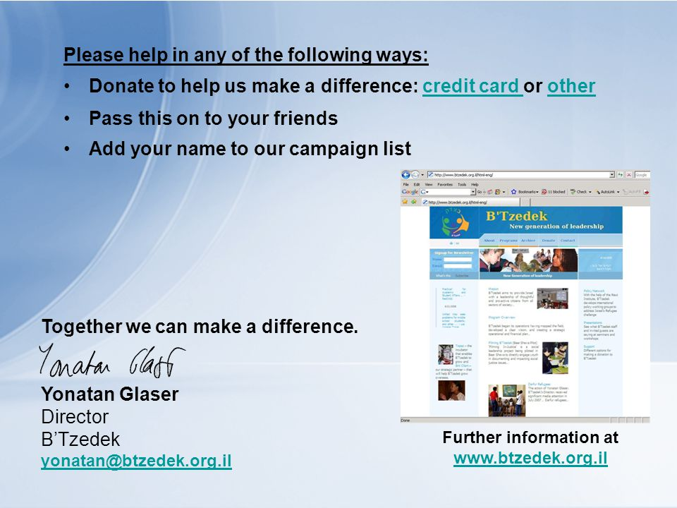 Please help in any of the following ways: Donate to help us make a difference: credit card or othercredit card other Pass this on to your friends Add
