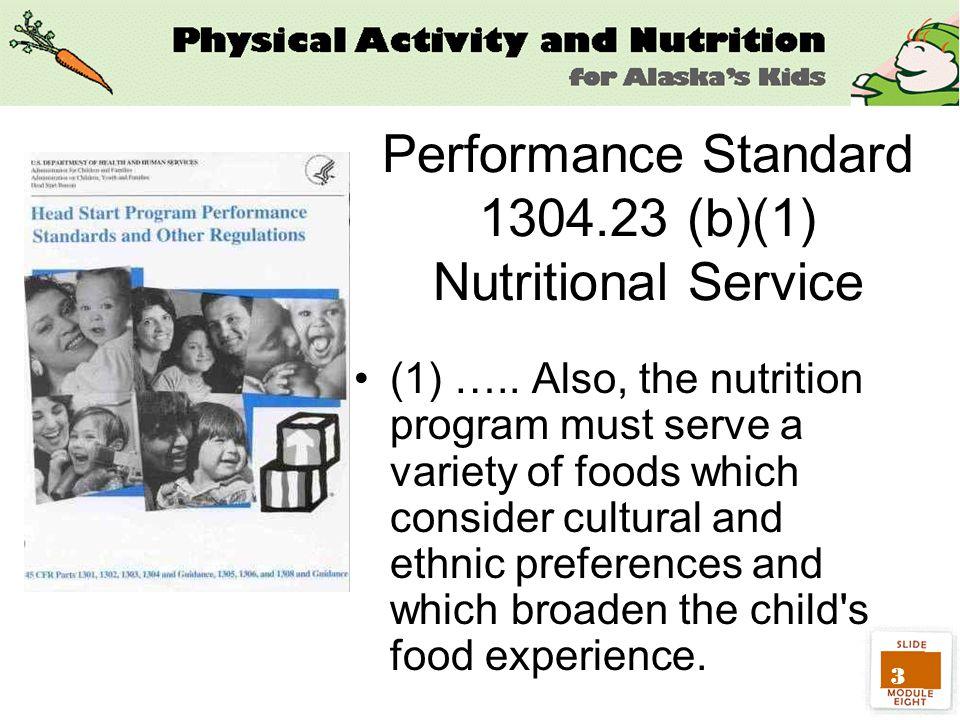 3 Performance Standard 1304.23 (b)(1) Nutritional Service (1) …..