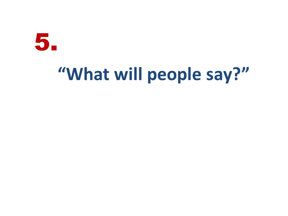 What will people say? 5.