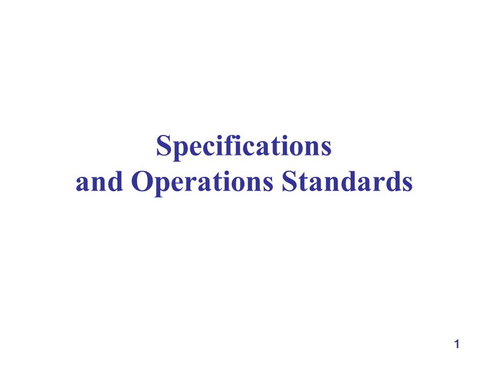1 Specifications and Operations Standards
