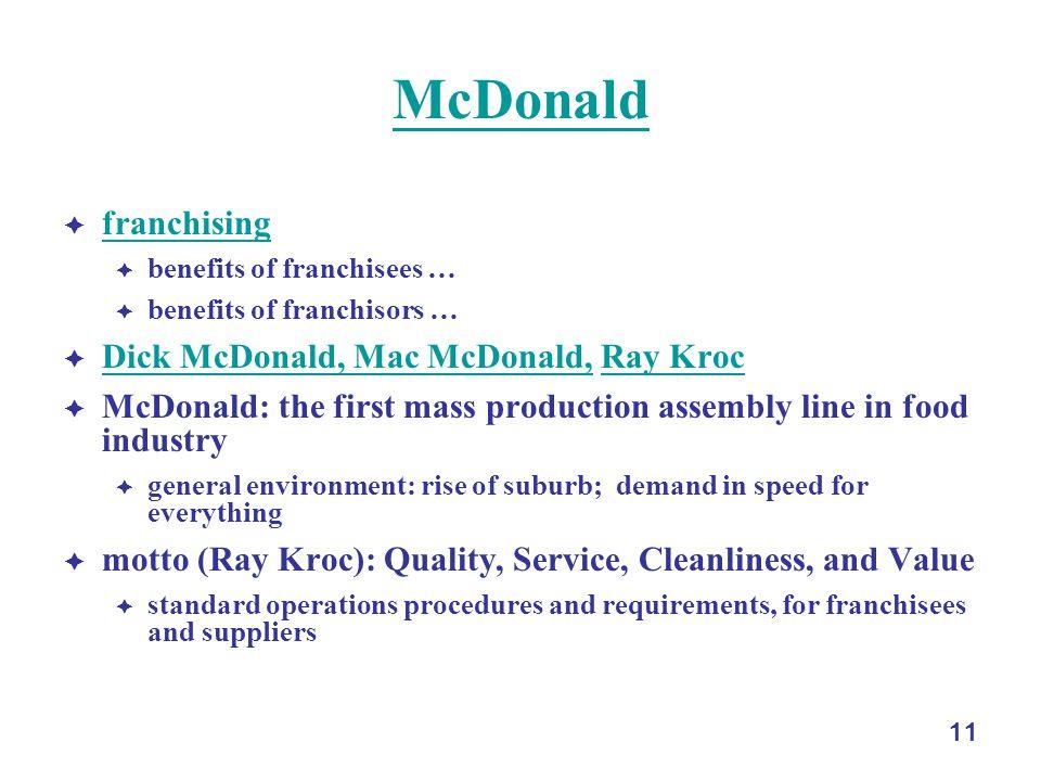 11 McDonald franchising benefits of franchisees … benefits of franchisors … Dick McDonald, Mac McDonald, Ray Kroc Dick McDonald, Mac McDonald,Ray Kroc