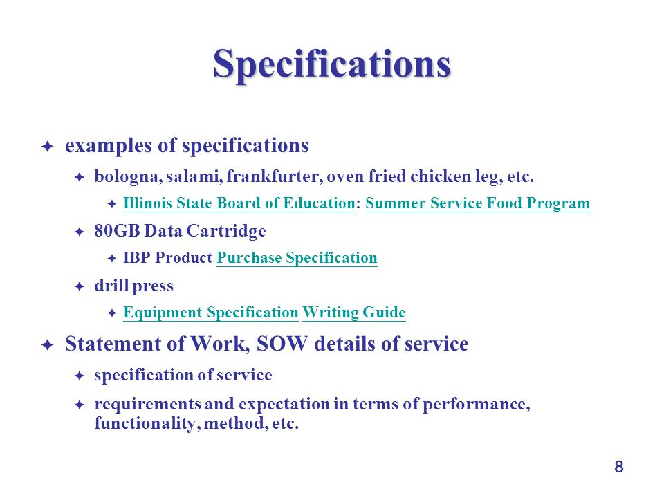 8 Specifications examples of specifications bologna, salami, frankfurter, oven fried chicken leg, etc. Illinois State Board of Education: Summer Servi