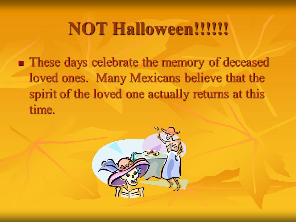 El Día de los Muertos El 1 y 2 de noviembre Oaxaca, México