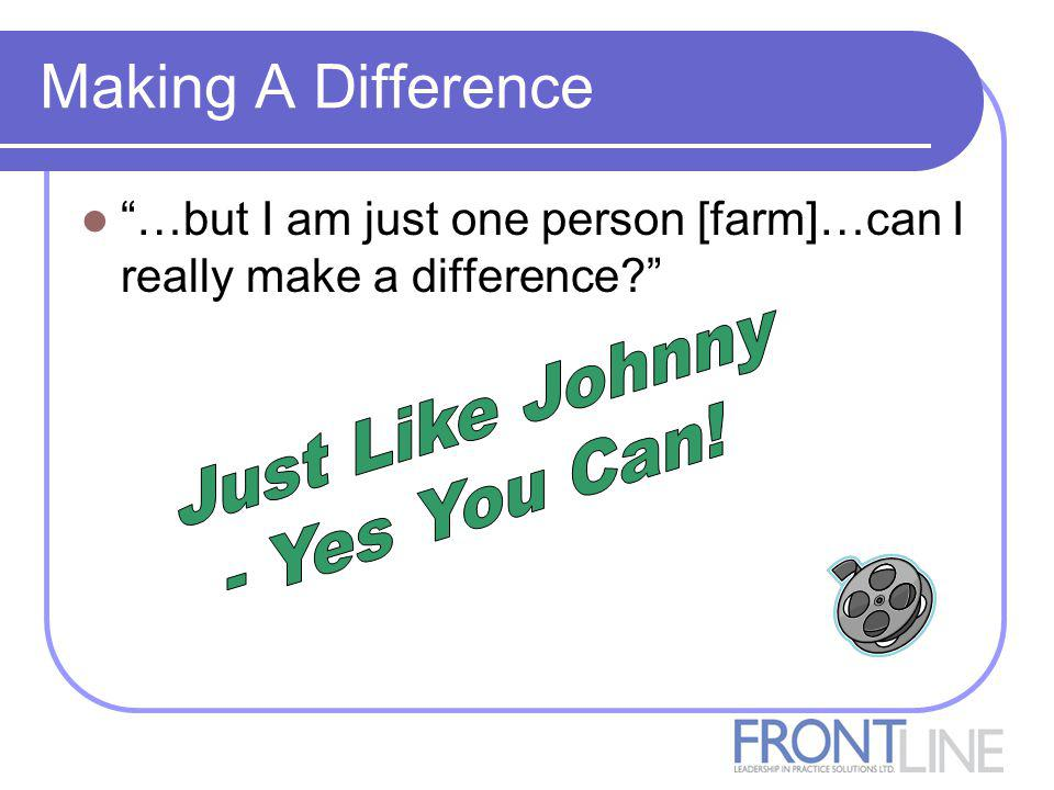 Making A Difference …but I am just one person [farm]…can I really make a difference
