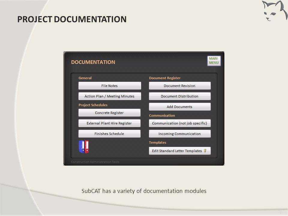 Tim ing SubCAT has a variety of documentation modules PROJECT DOCUMENTATION