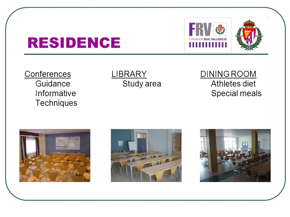 RESIDENCE Conferences Guidance Informative Techniques LIBRARY Study area DINING ROOM Athletes diet Special meals