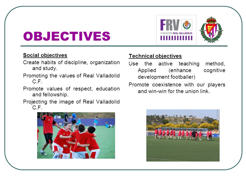 OBJECTIVES Social objectives Create habits of discipline, organization and study.