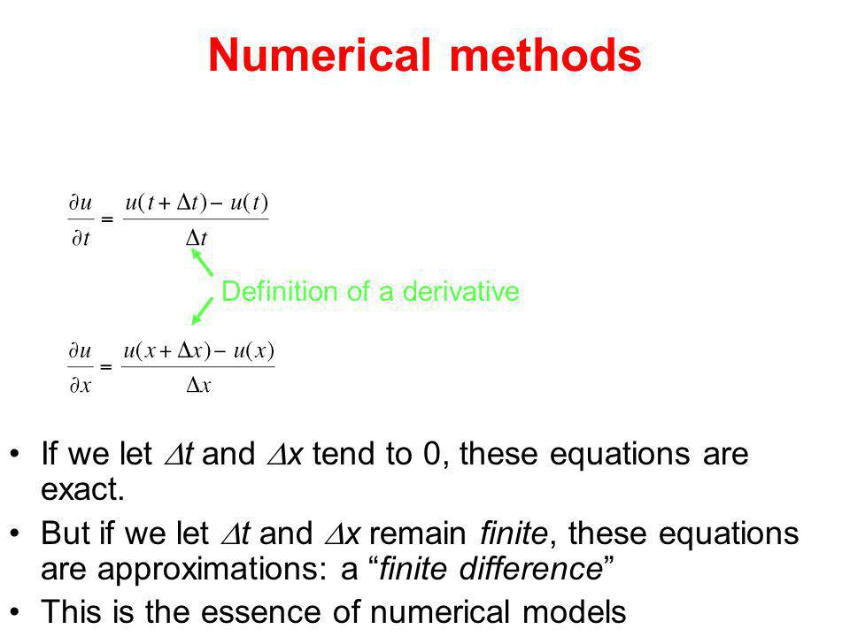 Numerical methods If we let t and x tend to 0, these equations are exact. But if we let t and x remain finite, these equations are approximations: a f