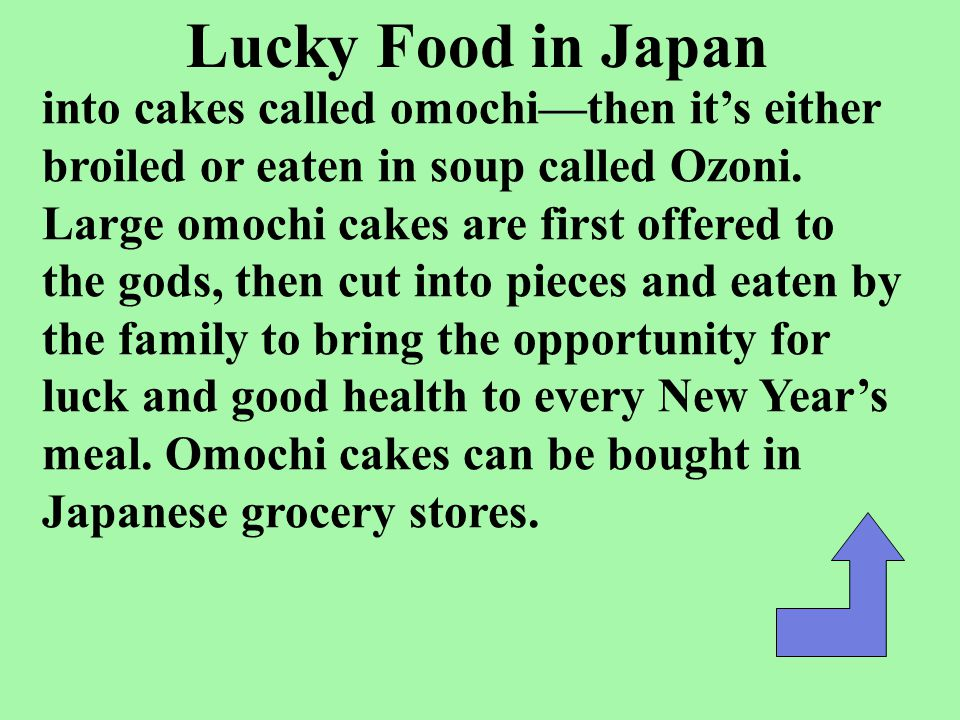 Lucky Food in Japan entire 3-day holiday is prepared in advance so that the cook need only defrost, reheat or fry dishes to serve. Sounds good to us!