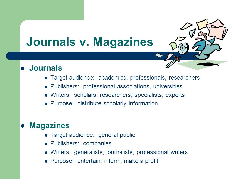 Magazines and Journals Provide excellent secondary source material Great for current information Magazines offer a more popular approach – e.g., Paren
