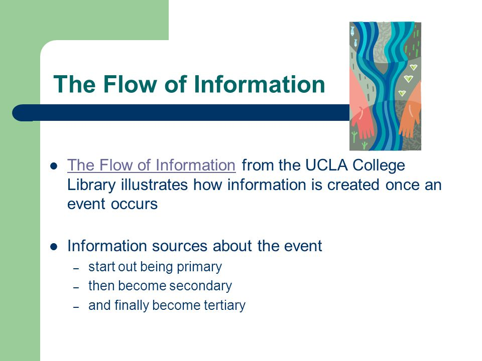 Like a river, information starts in one place, and ends up in another Where information is in its journey -- and how people use it -- determines wheth